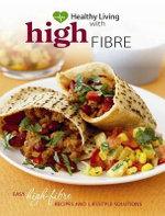 Healthy Living with High Fibre - No Author Provided
