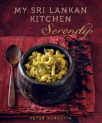 Serendip : My Sri Lankan Kitchen - Peter Kuruvita
