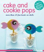 Make Me : Cake & Cookie Pops - Murdoch Books Test Kitchen