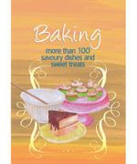 Baking : More Than 100 Savoury Dishes and Sweet Treats - Murdoch Books Test Kitchen