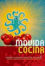 Movida Cocina : Spanish Flavous from Five Kitchens. Frank Camorra and Richard Cornish - Frank Camorra