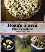 Rosa's Farm : Country Cooking - Rosa Mitchell