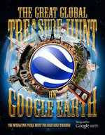 The Great Global Treasure Hunt on Google Earth : The Interactive Puzzle Quest For 50000 Euros - Tim Dedopulos