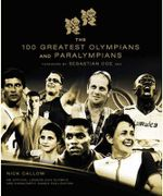 The 100 Greatest Olympians and Paralympians - Nick Callow