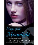 Magic of the Moonlight : Full Moon Series : Book 2 - Ellen Schreiber