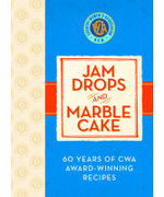 Jam Drops and Marble Cake : 60 Years of CWA Award-Winning Recipes - Country Women's Association