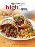 Healthy Living: High Fibre - Murdoch Books Test Kitchen