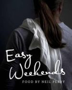Easy Weekends - Neil Perry
