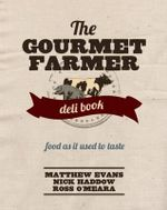 The Gourmet Farmer Deli Book : Behind the Scenes of Cadel Evans' Tour De France - Matthew Evans
