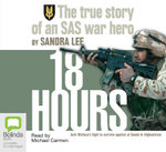 18 hours : The True Story of An SAS War Hero : MP3 - Sandra Lee