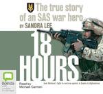 18 hours : The True Story of An SAS War Hero : MP3 - Sandra Lee