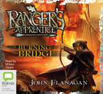 The Burning Bridge : The Ranger's Apprentice : Book 2 - Audio CD - John Flanagan