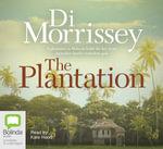 The Plantation - Di Morrissey