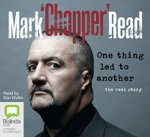 One Thing Led to Another - Mark Chopper Read