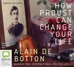 How Proust Can Change Your Life (MP3) - Alain De Botton