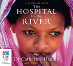 Hospital by the River - Catherine Hamlin