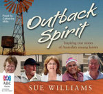 Outback Spirit : Inspiring True Stories of Australia's Unsung Heroes - Sue Williams