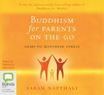 Buddhism for Parents on the Go - Sarah Napthali