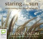 Staring at the sun - Irvin Yalom
