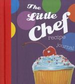 The Little Chef - Small Recipe Journal - New Holland Publishers