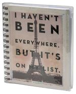 I Haven't Been Everywhere... Travel Journal
