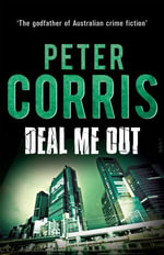 Deal Me Out : A Cliff Hardy Novel - Peter Corris