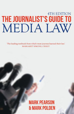 The Journalist's Guide to Media Law - Mark Pearson