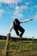 Becoming Billy Dare - Kirsty Murray