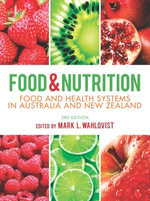 Food and Nutrition : Food and health systems in Australia and New Zealand - Mark L Wahlqvist