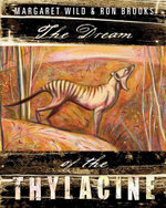 The Dream of the Thylacine - Margaret Wild
