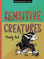 Sensitive Creatures - Mandy Ord
