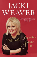 Much Love, Jac : Everyone's Talking about Her - Jacki Weaver