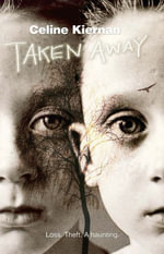 Taken Away - Celine Kiernan
