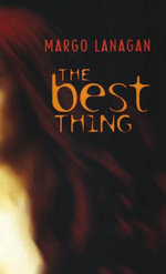 The Best Thing - Margo Lanagan