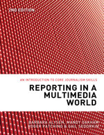 Reporting in a Multimedia World : An introduction to core journalism skills - Barbara Alysen