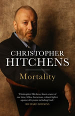 Mortality - Christopher Hitchens