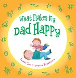 What Makes my Dad Happy - Tania Cox