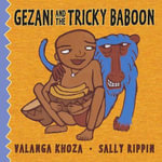 Gezani and the Tricky Baboon - Valanga Khoza