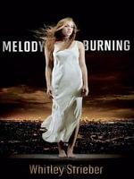 Melody Burning - Whitley Strieber