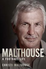 Malthouse : A football life - Christi Malthouse