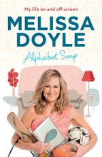 Alphabet Soup : My Life on and Off Screen - Melissa Doyle
