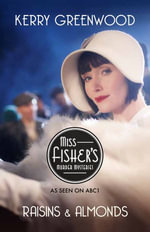 Raisins and Almonds : A Phryne Fisher Mystery : Book 9 - Kerry Greenwood