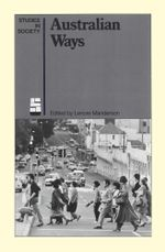 Australian Ways : Anthropological Studies in an Industrialised Society - Lenore Manderson
