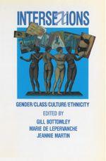 Intersexions : Gender/Class/Culture/Ethnicity - Gillian Bottomley