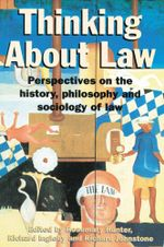 Thinking about Law : Perspectives on the History, Philosophy and Sociology of Law - Rosemary Hunter