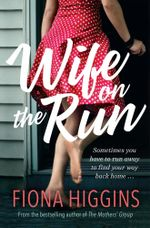 Wife on the Run - Fiona Higgins