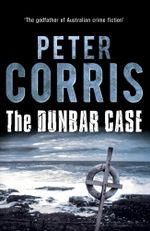 The Dunbar Case : Cliff Hardy : Book 38 - Peter Corris