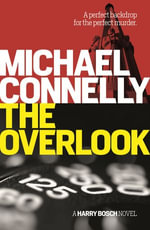 The Overlook : Harry Bosch Mystery 13 - Michael Connelly