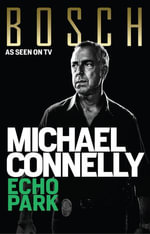 Echo Park : Detective Harry Bosch : Book 12 - Michael Connelly
