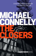 The Closers : Harry Bosch Mystery 11 - Michael Connelly